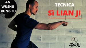 An Wushu KungFu: Tecnica Sì Lian Ji