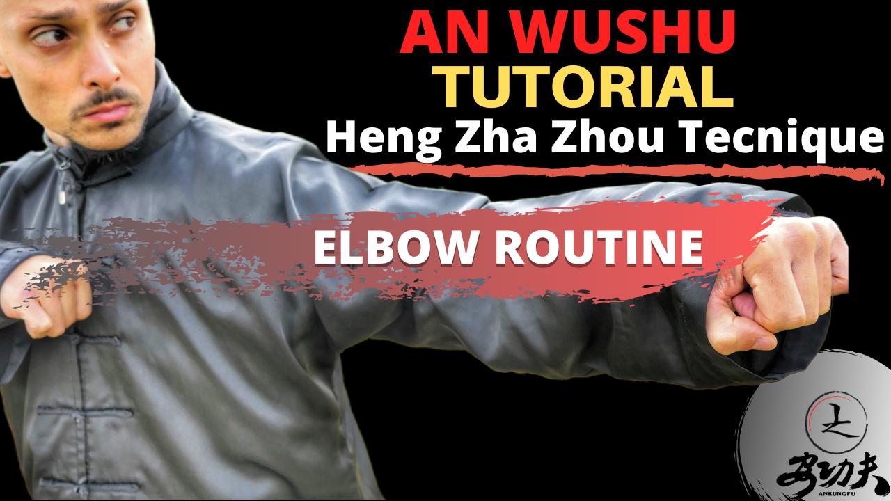 An Wushu Kung Fu Tutorial: Heng Zha Zhou – Elbow strikes